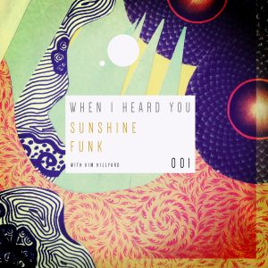 When I Heard You 001: Sunshine Funk