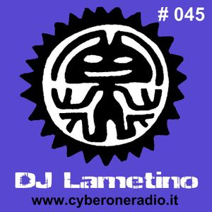 CyberOneRadio House Session - DJ Lametino - episode # 045