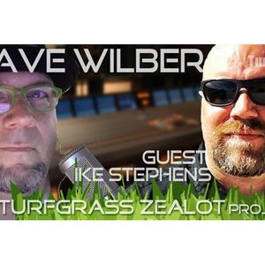 The Turfgrass Zealot Project Ep. 26 with Guest Ike Stephens
