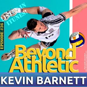#36 A 2x Olympian & FSN/NBC Broadcaster Dumb Enough Not To Quit with Kevin BARNETT