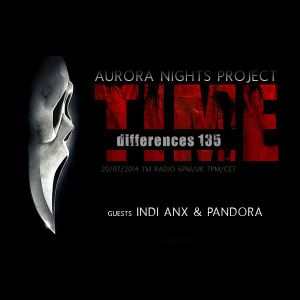 Aurora Nights Project - Time Differences 135 [July-20-2014]  On Tm-radio.com