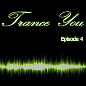 Trance You Episode 4