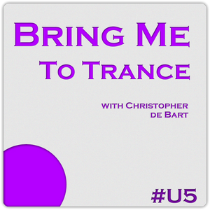 Bring Me To Trance with Christopher de Bart #U5
