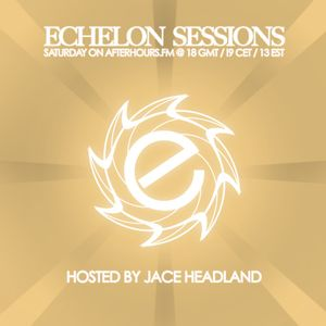 Jace Headland - Echelon Sessions 069