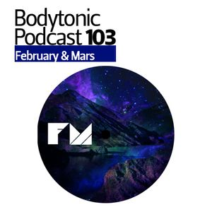 Bodytonic Podcast 103: February and Mars
