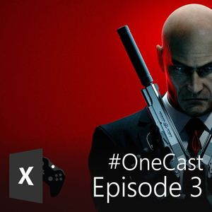 Episode 3 - Square Enix's episodic encumbrance, Windows 10 Mobile woes and Xbox's February event