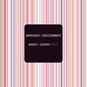 Arrived in December - mixed Dmitry Tichy (promo mix) 2011