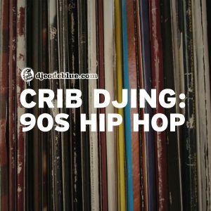 Crib DJing: Hip Hop Throwbacks vol 1