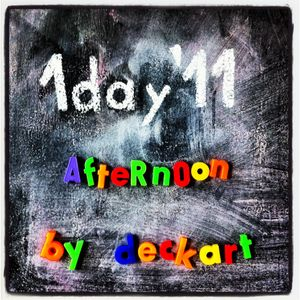 1day'11 afternoon