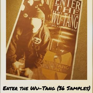 Samples: Enter the Wu-Tang (36 Samples)