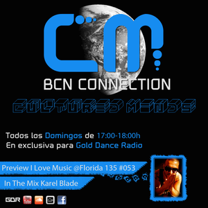 PODCAST 053 BCN CONNECTION Preview Mix with KAREL BLADE @ FLORIDA 135