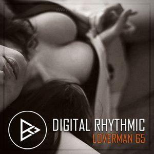 Digital Rhythmic - Loverman_65 (KissFM 2.0 Radio Show)