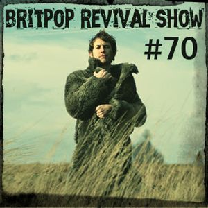 Britpop Revival Show #70 28th May 2014 inc interview with Jake Shillingford of My Life Story