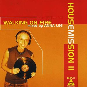Anna Lee – Housemission 2 Walking on Fire [2004]