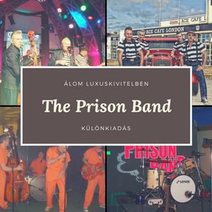 Álom Luxuskivitelben 2017.08.24. The Prison Band különkiadás.