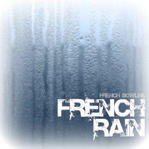 French Bowline l French Rain l 2011 Promo Mix