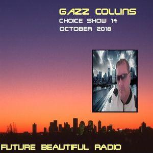 CHOICE SHOW 14 WITH GAZZ COLLINS