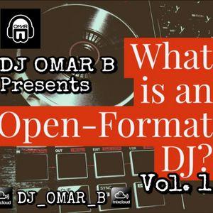 What is an Open-Format DJ - Vol 1 by DJ_OMAR_B | Mixcloud