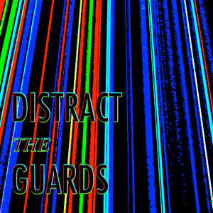 Distract The Guards (Mixed by Markheim Malthus)