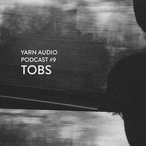 Yarn Audio Podcast #09 – Tobs