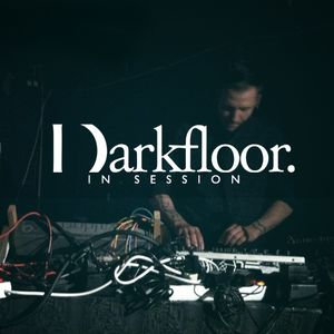 Darkfloor In Session 018 + Dimentia