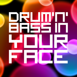 Drum'n'Bass in your face!