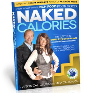 """#62 The New """"Naked Calories"""" & Micronutrient, with Mira and Jayson Calton"""
