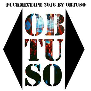 F**KMIXTAPE 2016 by Obtuso