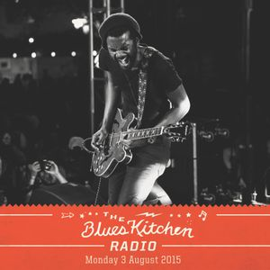 THE BLUES KITCHEN RADIO: 03 AUGUST 2015