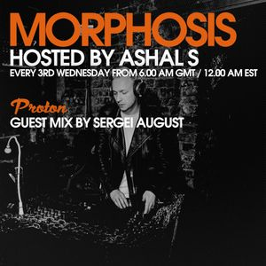 Morphosis 021 With Ashal S And Sergei August (21-09-2016)