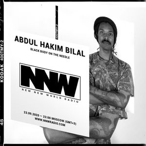 Abdul Hakim Bilal - Black Body On The Needle 23rd September 2020
