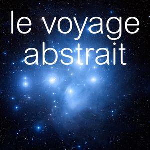 le voyage abstrait 09.2014