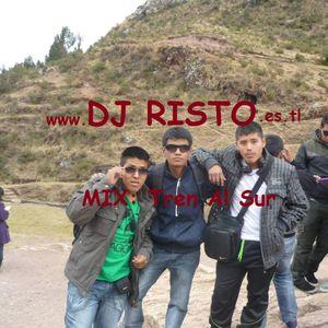 Mix Tren Al Sur-DJ RISTO