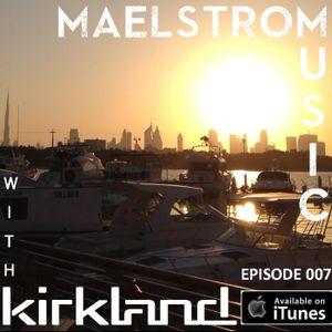 Maelstrom Music Episode 007