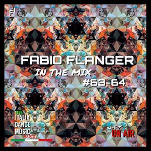 Fabio Flanger - In The Mix 63-64 (ITALIA DANCE MUSIC RADIO)
