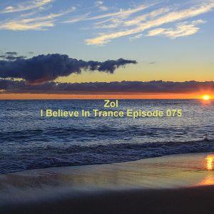 Zol - I Believe In Trance Episode 075