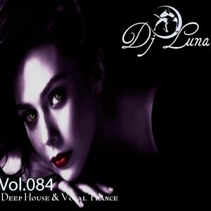 PROGRESSIVE HOUSE TECH HOUSE - DJ LUNA - VOL.084
