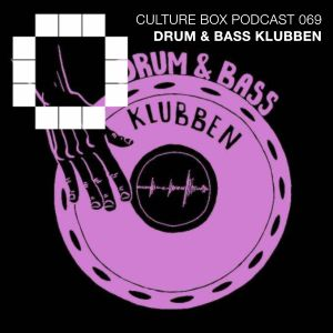 Culture Box Podcast 069 – Drum & Bass Klubben
