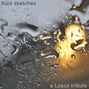 Fluid Sketches - a Loscil tribute