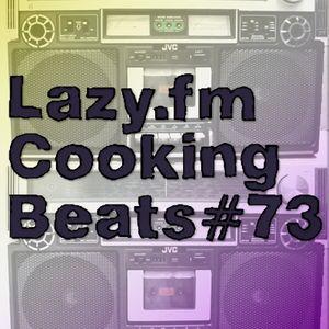 Lazy.fm Cooking Beats #73