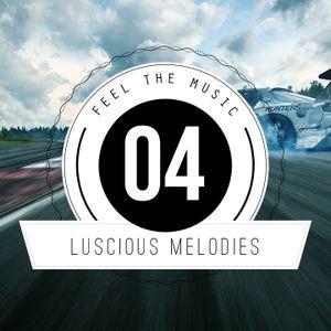 ★ Luscious Melodies 04 ★ Progressive House / Trance Mix 2012