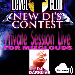DJ DARKLIVE LEVELCLUB NEW DJS CONTEST PRIVATE SESSION