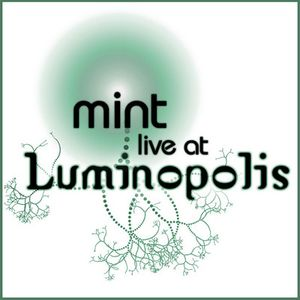 Mint - Live at Luminopolis