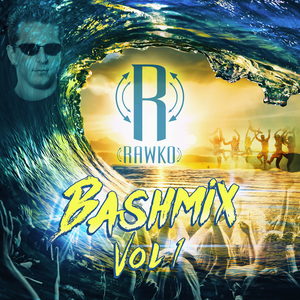 DJ RAWKO's BASHMIX VOL 1