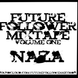NAZA - FUTURE FOLLOWER MIXTAPE : volume 1