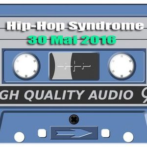 Hip Hop Syndrome 30 Mai 2016