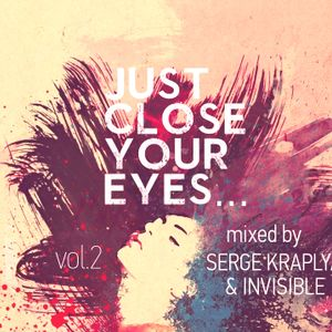Serge Kraplja and Invisible-Just close your eyes volume.2