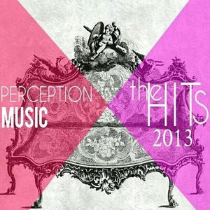 Perception Music The Hits 2013, Mixed By Jorge Valero