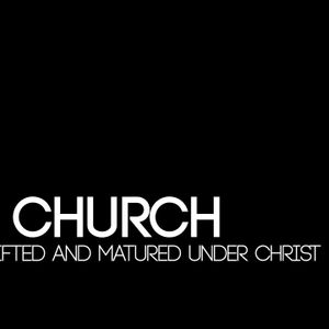 The Church: United, Gifted & Matured Under Christ