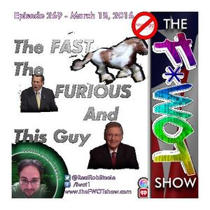 The FWOT Show - Episode 269 - The Fast The Furious And This Guy